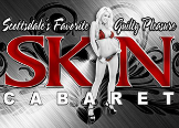 Nightlife Entertainment Skin Cabaret in Scottsdale AZ
